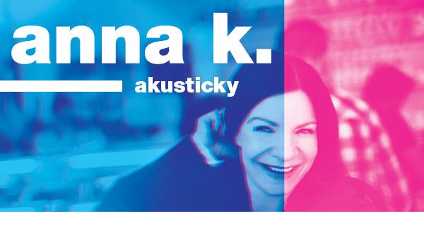 Anna K. - TOUR AKUSTICKY 2020
