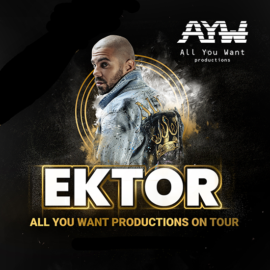 EKTOR - All you want productions on tour