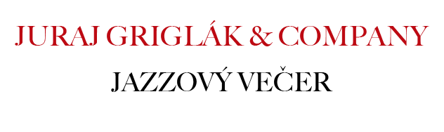 Juraj Griglák & Company / Jazzový večer