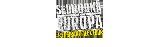 Slobodná Európa / R.I.P. Braňo Alex Tour