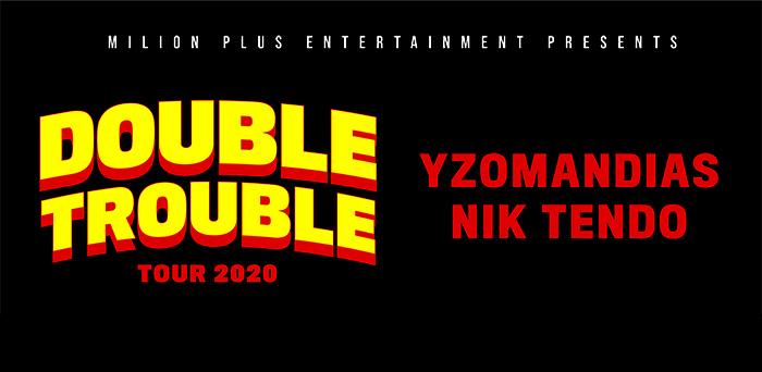 Yzomandias + Nik Tendo / Double trouble tour 2020