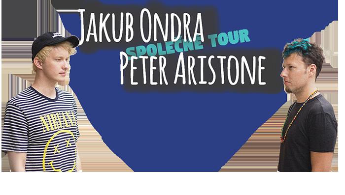 PETER ARISTONE + JAKUB ONDRA Společné tour 2017