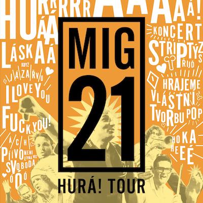 MIG 21 - HURÁ Tour 2019