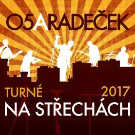 O5 a Radeček Turné na střechách 2017