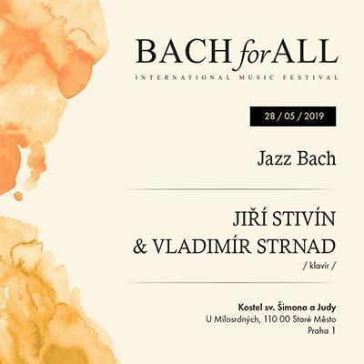BACH for ALL <br> Jazz Bach <br> Jiří Stivín a Vladimír Strnad
