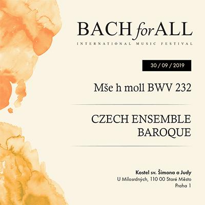 BACH for ALL <br> Czech Ensemble Baroque <br> Mše h-moll