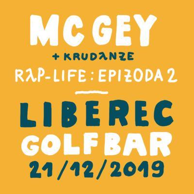 MC GEY - RAP LIFE: EPIZODA 2 Liberec