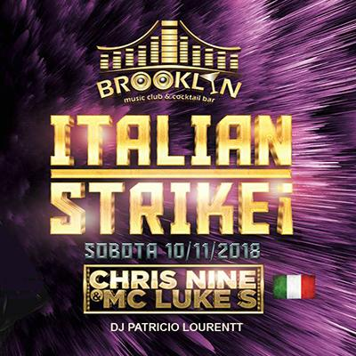 ITALIAN STRIKE! <br> CHRIS NINE & MC LUKE S