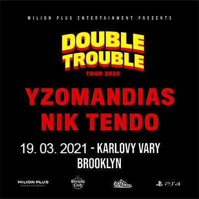Yzomandias + Nik Tendo / Double trouble tour 2021 / Karlovy Vary