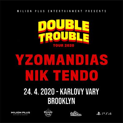 Yzomandias + Nik Tendo / Double trouble tour 2020 / Karlovy Vary