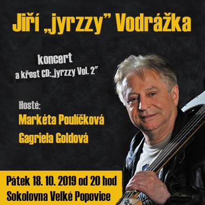 """Jiří """"jyrzzy"""" Vodrážka / křest CD """"jyrzzy Vol. 2"""""""