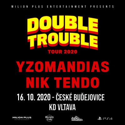 Yzomandias + Nik Tendo / Double trouble tour 2020 / České Budějovice