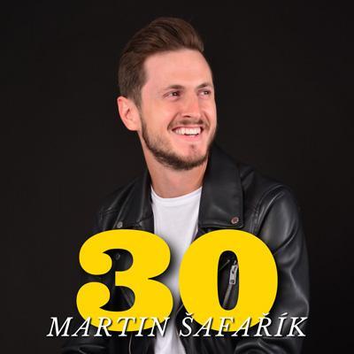 Martin Šafařík 30 - narozeninový koncert