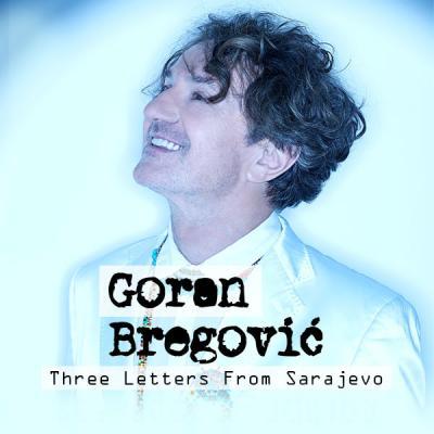 Goran Bregović & Wedding and Funeral Band - Praha 2021