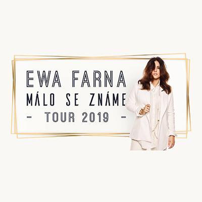 EWA FARNA: MÁLO SE ZNÁME TOUR 2019 České Budějovice