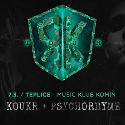 Koukr + PsychoRhyme TEPLICE