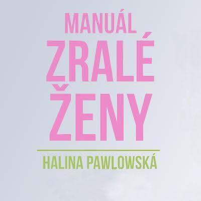 Halina Pawlovská - Manuál zralé ženy