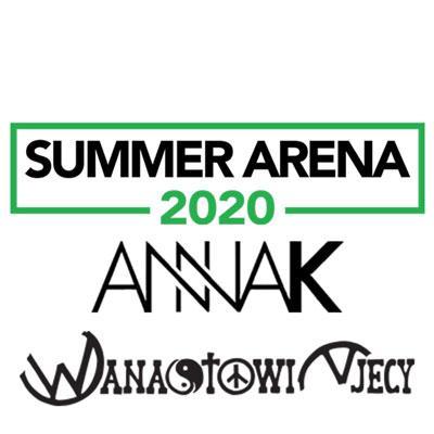 SUMMER ARENA 2020 / Anna K. a Wanastowi Vjecy