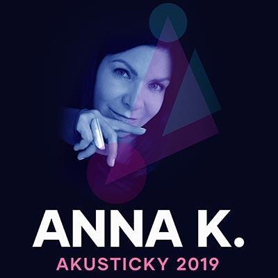 ANNA K. - AKUSTICKY 2019 / České Budějovice