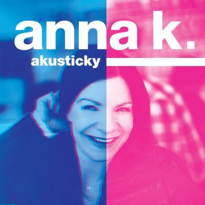 Anna K. - TOUR AKUSTICKY 2021