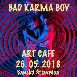 BAD KARMA BOY<br> Banská Štiavnica