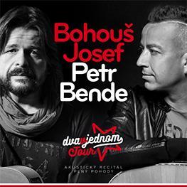 PETR BENDE & BOHOUŠ JOSEF <br>akustický recitál plný pohody