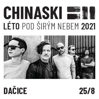 CHINASKI / DAČICE | LÉTO POD ŠIRÝM NEBEM 2021