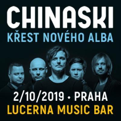CHINASKI <br> Praha <br> Lucerna Music Bar <br> KŘEST
