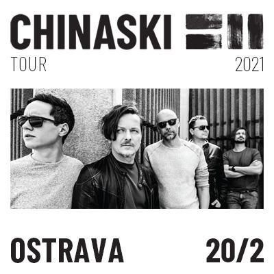 CHINASKI TOUR 2021 - Ostrava