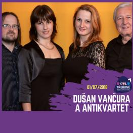 FESTIVAL OKOLO TŘEBONĚ 2018 <br> DUŠAN VANČURA A ANTIKVARTET