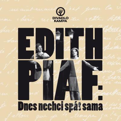 Edith Piaf: Dnes nechci spát sama / přehled