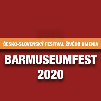 Česko-slovenský festival živého umenia BarmuseumFest 2020 (online)