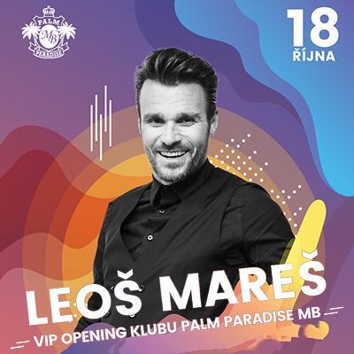 LEOŠ MAREŠ - VIP OPENING KLUBU PALM PARADISE