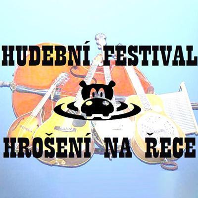 Dvoudenní hudební festival HROŠENÍ NA ŘECE 2022