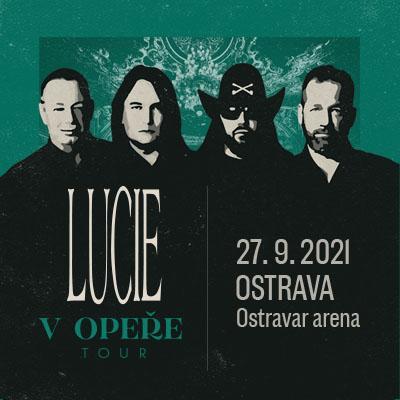 LUCIE V OPEŘE TOUR 2021 / OSTRAVA