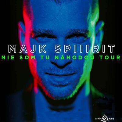 MAJK SPIRIT <br> NIE SOM TU NAHODOU TOUR