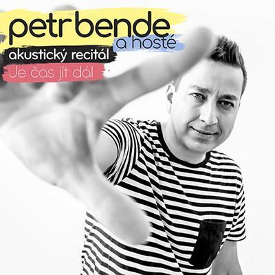 Petr Bende - akustický recitál Je čas jít dál 2020 Velká Bíteš
