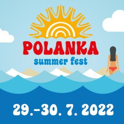 Polanka Fest 29. - 30. 07. 2022