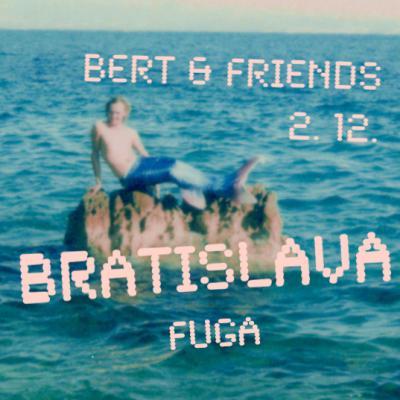 BERT & FRIENDS | Tour 2019 | Bratislava