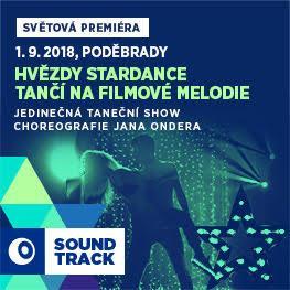 SOUNDTRACK Poděbrady 2018 <br>Hvězdy StarDance tančí na filmové melodie <br>Jedinečná taneční show s choreografií Jana Ondera