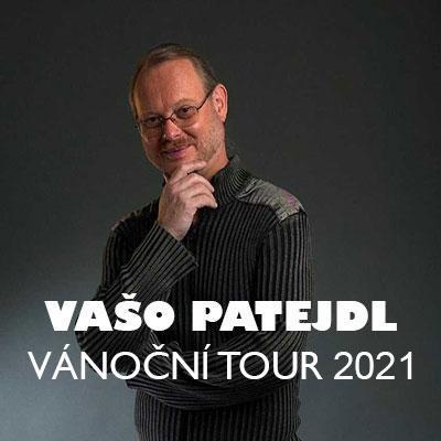Vašo Patejdl Vánoční tour 2021 - České Budějovice